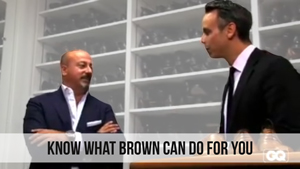 know what brown can do for you